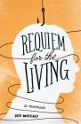 Requiem for the Living: A Memoir Cover Image