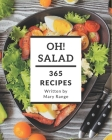 Oh! 365 Salad Recipes: The Best Salad Cookbook that Delights Your Taste Buds Cover Image
