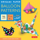 Origami Paper Balloon Patterns 96 Sheets 6 (15 CM): Party Designs - Tuttle Origami Paper: High-Quality Origami Sheets Printed with 8 Different Designs Cover Image