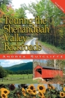 Touring the Shenandoah Valley Backroads (Touring the Backroads) Cover Image