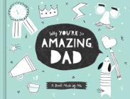 Why You're So Amazing, Dad: A Book Made by Me Cover Image