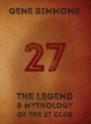 27: The Legend and Mythology of the 27 Club Cover Image