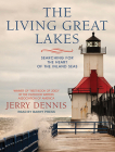 The Living Great Lakes: Searching for the Heart of the Inland Seas Cover Image