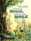 Upstairs Mouse, Downstairs Mole (reader) (A Mouse and Mole Story) Cover Image