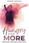 Hungry for More: Stories and Science to Inspire Weight Loss from the Inside Out Cover Image
