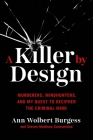 A Killer By Design: Murderers, Mindhunters, and My Quest to Decipher the Criminal Mind Cover Image