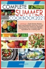 Complete Summer Cookbook 2021: Get Ready for the Best Season of the Year with Many Quick-And-Easy Recipes for All the Tastes! 2 Books in 1: Fresh Sum Cover Image