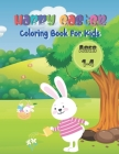 Happy Easter Coloring Book For Kids Ages 1-4: Keep your children busy and unleash their creativity with these easy to color large images created for k Cover Image