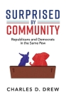 Surprised by Community: Republicans and Democrats in the Same Pew Cover Image