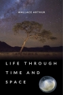 Life Through Time and Space Cover Image