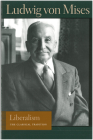 Liberalism: The Classical Tradition (Liberty Fund Library of the Works of Ludwig Von Mises) Cover Image