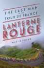 Lanterne Rouge: The Last Man in the Tour de France Cover Image