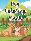 Dog Coloring Book: A Tracing And Coloring Activity Book For Kids, Amazing Coloring Sheets For Young Dog Lovers Cover Image