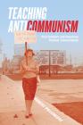 Teaching Anticommunism: Fred Schwarz and American Postwar Conservatism Cover Image