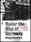 Under the Map of Germany: Nationalism and Propaganda 1918 - 1945 Cover Image