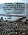 Analisis Capaian Optimasi Nilai Suku Bunga Bank Sentral Indonesia: Suatu Pengenalan Metode Baru Dalam Menganalisis 47 Variabel Ekonomi Untuk Mengetahu Cover Image