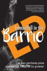 Bombshell in the Barrio: How educators exploded a