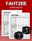 Yahtzee Score Sheets: 100 Pages of Yahtzee Score Cards Cover Image