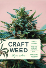 Craft Weed: Family Farming and the Future of the Marijuana Industry Cover Image