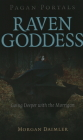 Pagan Portals - Raven Goddess: Going Deeper with the Morrigan Cover Image