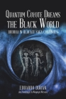 Quantum Coyote Dreams the Black World: Buddha in Redface Saga Continues Cover Image