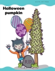 Halloween Pumpkin: Coloring Pages for Children, Kids, Trick or Treat Design Painting to Create Imaginary with Ghosts Cover Image