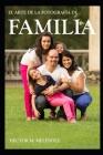 El Arte de la Fotografía de Familia Cover Image