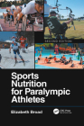 Sports Nutrition for Paralympic Athletes, Second Edition Cover Image