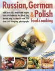 Russian, German & Polish Food & Cooking: With Over 185 Traditional Recipes from the Baltic to the Black Sea, Shown Step by Step in Over 750 Clear and Cover Image