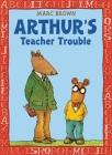 Arthur's Teacher Trouble (Arthur Adventures) Cover Image