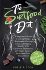 The Sirtfood Diet: A Beginner's Guide to Losing Weight, Burning Fat, Getting Lean, and Staying Healthy With Carnivore, Vegetarian, and Ve Cover Image