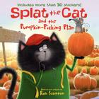 Splat the Cat and the Pumpkin-Picking Plan: Includes More Than 30 Stickers! Cover Image