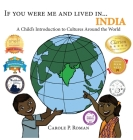 If You Were Me and Lived in...India: A Child's Introduction to Cultures Around the World (If You Were Me and Lived In... Cultural #7) Cover Image