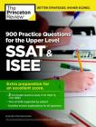900 Practice Questions for the Upper Level SSAT & ISEE: Extra Preparation for an Excellent Score (Private Test Preparation) Cover Image