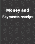 Money and Payments receipt, recepet booklet: Cash Recording Book, Petty Cash Ledger, Petty Cash Receipt Book, Manage Cash Going In & Out, Black Cover Cover Image