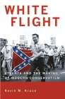White Flight: Atlanta and the Making of Modern Conservatism (Politics and Society in Twentieth-Century America) Cover Image
