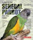 Guide to the Senegal Parrot and Its Family Cover Image