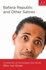 Bafana Republic and Other Satires: A Collection of Monologues and Revues Cover Image