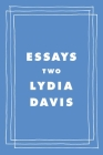 Essays Two: On Proust, Translation, Foreign Languages, and the City of Arles Cover Image