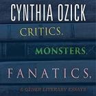 Critics, Monsters, Fanatics, and Other Literary Essays Lib/E Cover Image