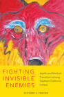 Fighting Invisible Enemies: Health and Medical Transitions Among Southern California Indians Cover Image