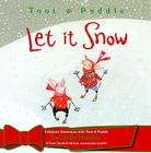 Toot & Puddle: Let It Snow Cover Image