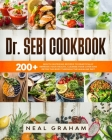 Dr. Sebi Cookbook: 200+ Mouth Watering Recipes to Drastically Improve Your Health, Cleanse Your Liver and Detox the Body through the Alka Cover Image