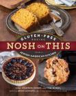 Nosh on This: Gluten-Free Baking from a Jewish-American Kitchen Cover Image