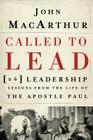 Called to Lead: 26 Leadership Lessons from the Life of the Apostle Paul Cover Image