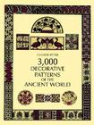 3,000 Decorative Patterns of the Ancient World: Impressions by His Contemporaries Cover Image