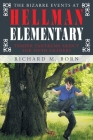 The Bizarre Events at Hellman Elementary: Temper Tantrums Aren't For Fifth Graders Cover Image