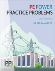 PPI PE Power Practice Problems, 4th Edition – Over 400 Electrical Engineering Practice Problems for the NCEES PE Electrical Power Exam Cover Image