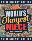 Worlds Okayest Niece Coloring Book: A Sweary, Irreverent, Swear Word Niece Coloring Book for Adults Cover Image