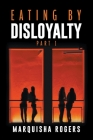 Eating By Disloyalty Cover Image